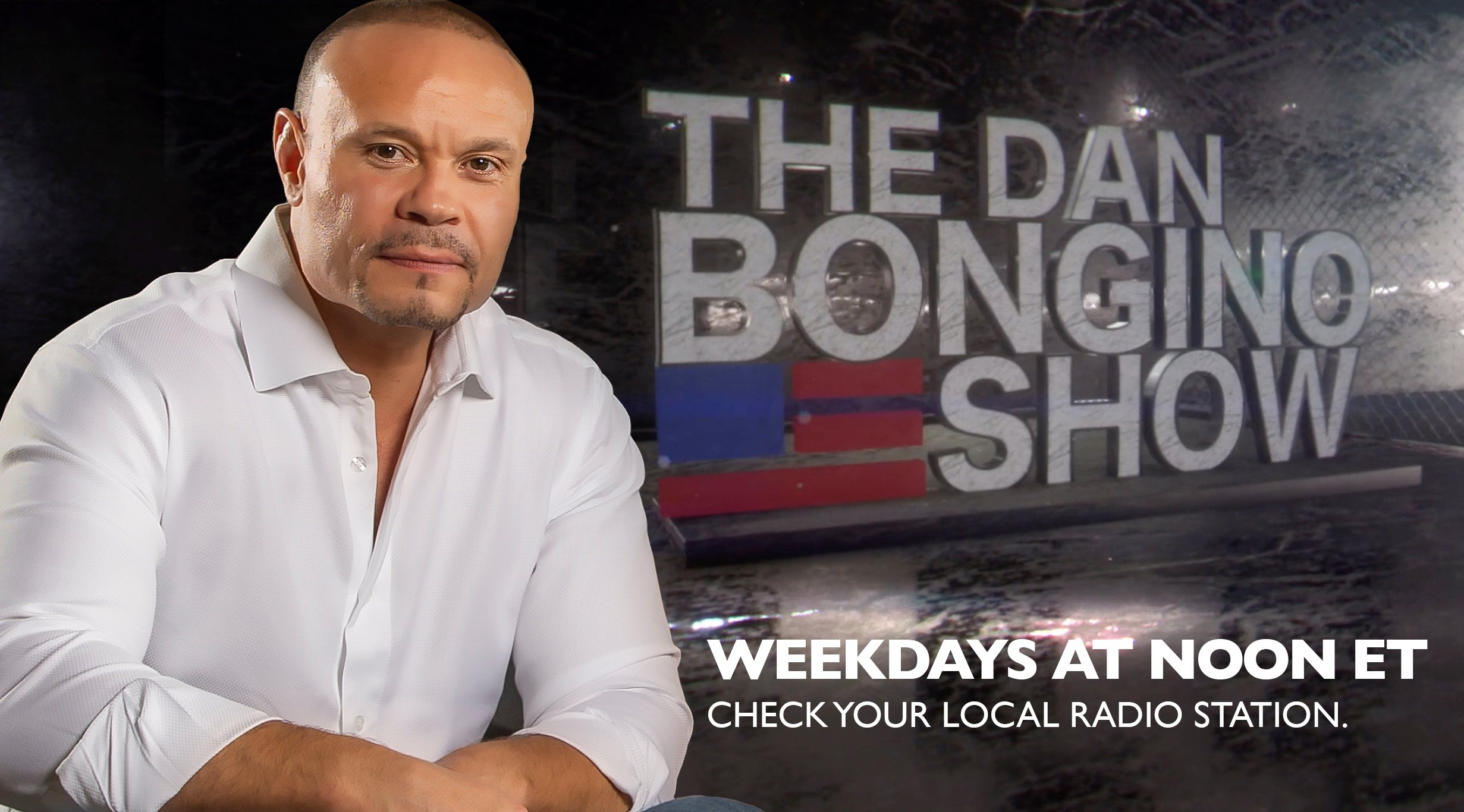 Dan Bongino Radio Show Debuts Today With Special Guest President Trump